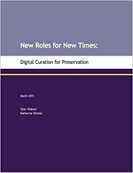 Resultado de imagen de New Roles for New Times: Digital Curation for Preservation