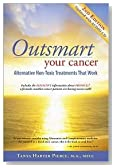 Outsmart Your Cancer Publisher: Thoughtworks Publishing; 2nd Revised & enlarged edition