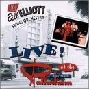 The Bill Elliott Swing Orchestra: Live at the Hollywood Palladium by Wayland Records