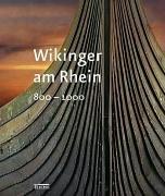 Wikinger am Rhein: 800-1000