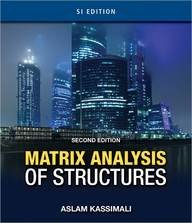 Matrix Analysis of Structures 2nd Edition By Aslam Kassimali (2011, Paperback)