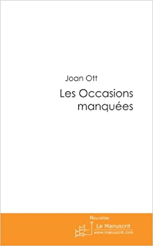 Amazon Fr Les Occasions Manquees Joan Ott Livres