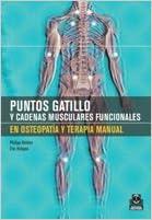 Puntos Gatillo Y Cadenas Musculares Funcionales En Osteopatía Y Terapia Manual (bicolor). por Philipp Richter epub