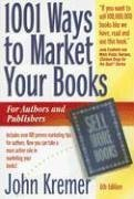 1001 Ways to Market Your Books: For Authors and Publishers, 6th Edition