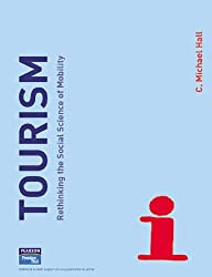 Tourism: Rethinking the Social Science of Mobility