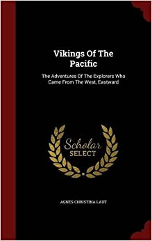 Book Vikings Of The Pacific: The Adventures Of The Explorers Who Came From The West, Eastward