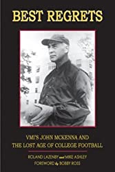 Best Regrets: VMI's John McKenna and the Lost Age of College Football