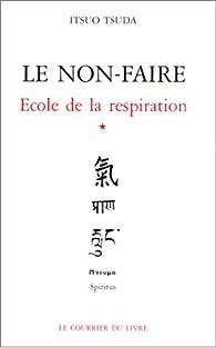 École de la respiration, tome 1 : Le non-faire par Itsuo Tsuda