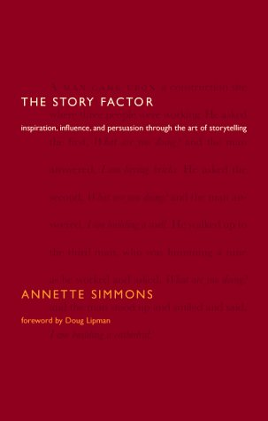 Download The Story Factor: Secrets Of Influence From The Art Of Storytelling pdf