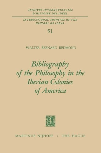 Bibliography of the Philosophy in the Iberian Colonies of America (International Archives of the History of Ideas   Archives internationales d'histoire des idées)