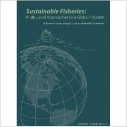 Sustainable Fisheries: Multi-Level Approaches to a Global Problem