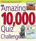 The Amazing 10,000 Quiz Challenge