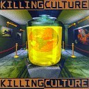 Killing Culture by Killing Culture (1997-03-18)