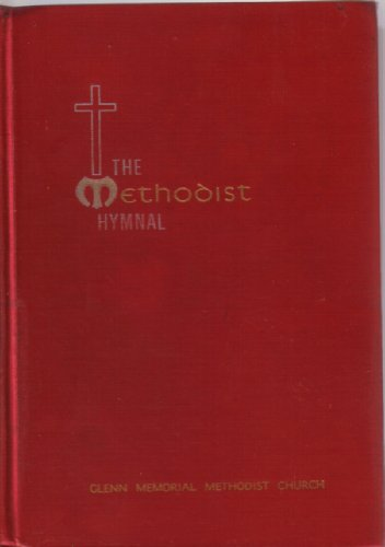 The Methodist Hymnal: Official Hymnal of the Methodist Church (Book Methodist)