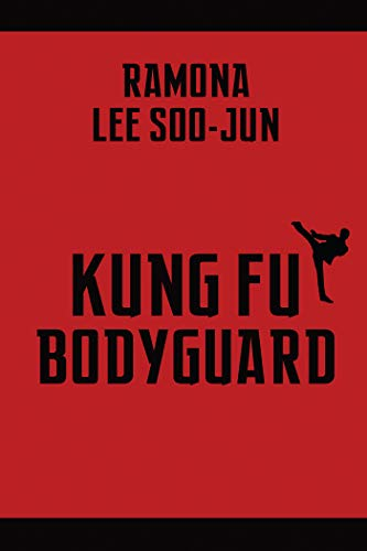 Kung Fu Bodyguard by [Lee Soo-Jun, Ramona ]