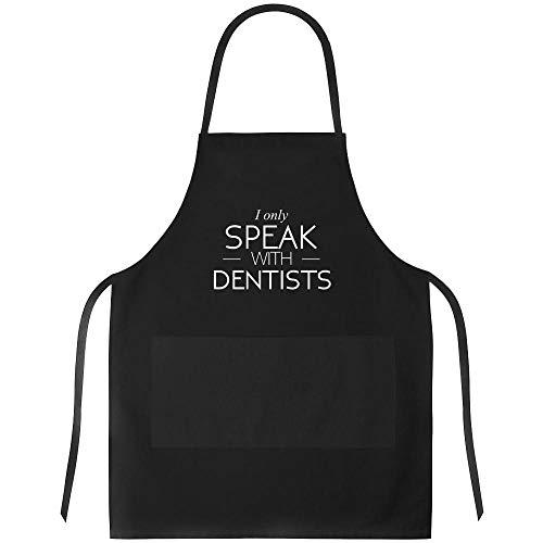- Idakoos I only speak with Dentists Apron 24