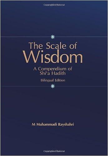 scale of wisdom a compendium of shia hadith