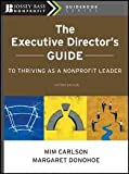img - for The Executive Director's Guide to Thriving as a Nonprofit Leader 2nd (second) edition book / textbook / text book