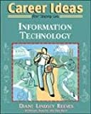 Career Ideas for Teens in Information Technology, Diane Lindsey Reeves, 0816069212