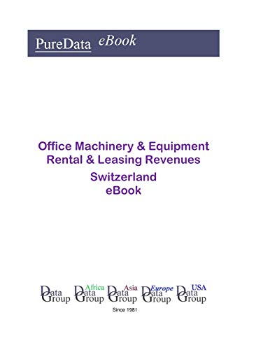 Office Machinery & Equipment Rental & Leasing Revenues in Switzerland: Product Revenues