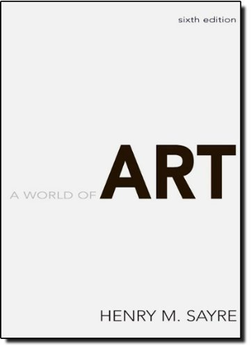 Used, A World of Art (6th Edition) by Sayre, Henry M. (2009) for sale  Delivered anywhere in USA