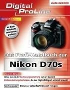 Das Profi-Handbuch zur Nikon D70s