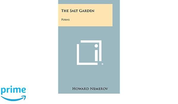 The Salt Garden Poems Howard Nemerov 9781258448318 Amazon Books