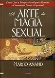capa de Arte Da Magia Sexual, A - Como Usar A Energia Sexual Para Alcancar O C