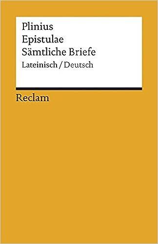 Epistulae Sämtliche Briefe Lateinisch Deutsch Reclams Universal