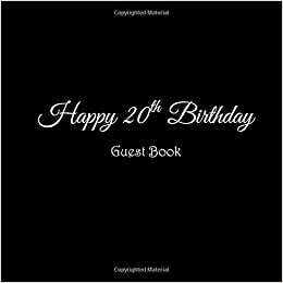 Happy 20th Birthday Guest Book 20 Year Old Party Gifts Accessories Decor Ideas Supplies Decorations For Girls Women Men Her