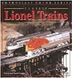 Classic Lionel Trains, 1900-1969, Gerry Souter and Janet Souter, 0760311382