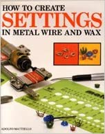 Book How to Create Settings in Metal, Wire and Wax