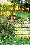 Kreuzers Gartenpflanzen-Lexikon. Bd.2, Stauden, Gräser, Farne, Wasserpflanzen