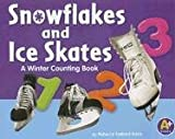 Snowflakes and Ice Skates: A Winter Counting Book (Counting Books)