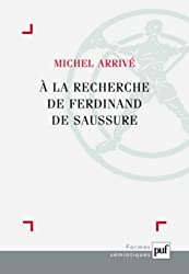 A la recherche de Ferdinand Saussure