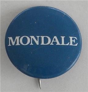 - WALTER MONDALE Presidential Campaign Button