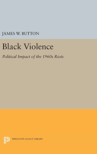 Black Violence – Political Impact of the 1960s Riots