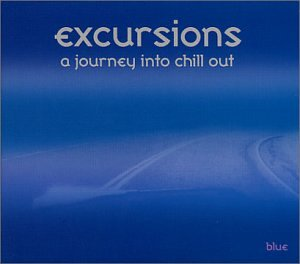 Excursions: A Journey Into Chill Out - Excursion Collection