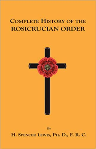 Complete History of the Rosicrucian Order