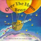 Over the Moon Bear, Jasmine Brook, 0764150715