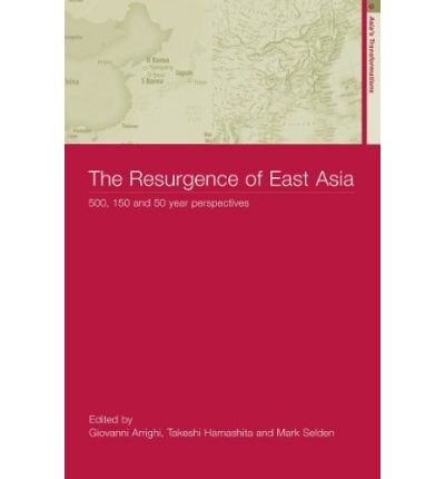 [(The Resurgence of East Asia: 500, 150 and 50 Year Perspectives )] [Author: Giovanni Arrighi] [Aug-2003] ebook
