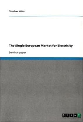 The Single European Market for Electricity by Hiller, Stephan (2009)