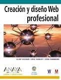img - for Creacion y diseno Web profesional / Professional Web Design: Techniques and Templates (Diseno y creatividad / Design and Creativity) (Spanish Edition) book / textbook / text book