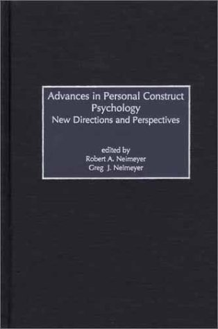 Advances in Personal Construct Psychology: New Directions and Perspectives