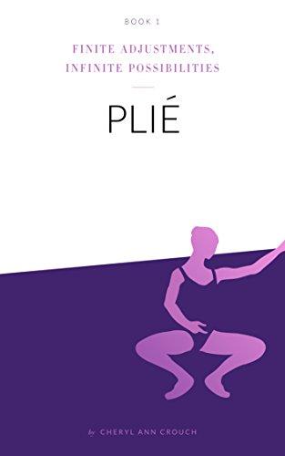 Plie' (Finite Adjustments, Infinite Possibilities Book 1)