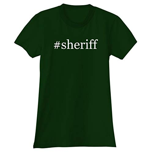The Town Butler #Sheriff - A Soft & Comfortable Hashtag Women's Junior Cut T-Shirt, Forest, Small
