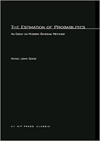 The Estimation Of Probabilities: An Essay on Modern Bayesian Methods (MIT Press)