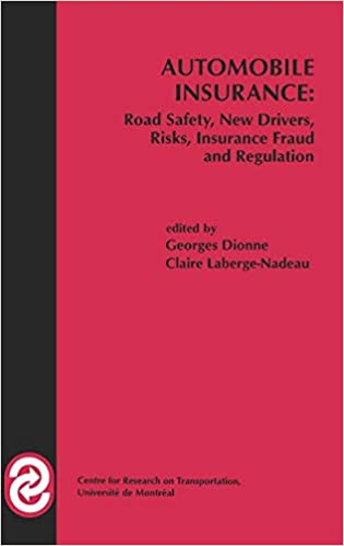 Risks Automobile Insurance: Road Safety New Drivers Insurance Fraud and Regulation