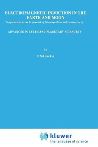 Electromagnetic Induction in the Earth and Moon (Advances in Earth and Planetary Sciences)