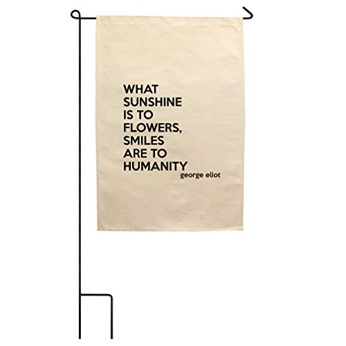 What Sunshine is to Flowers, Smiles are to Humanity (George Eliot) Cotton Canvas Yard House Garden Flag Flag Flag & Pole 18